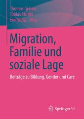 Migration, Familie und soziale Lage: Beiträge zu Bildung, Gender und Care