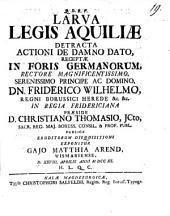 Larva Legis Aquiliae Detracta Actioni De Damno Dato, Receptae In Foris Germanorum