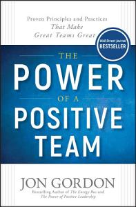 The Power of a Positive Team Book