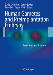 Human Gametes and Preimplantation Embryos: Assessment and Diagnosis