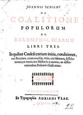 J. Schildii de Coalitione Populorum ac Rerum Publicarum libri tres