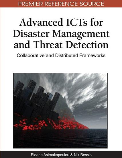 Advanced ICTs for Disaster Management and Threat Detection  Collaborative and Distributed Frameworks PDF
