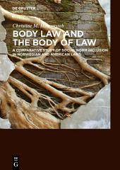 Body Law and the Body of Law: A Comparative Study of Social Norm Inclusion in Norwegian and American Laws