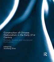 Construction of Chinese Nationalism in the Early 21st Century PDF