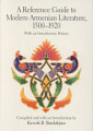 A Reference Guide to Modern Armenian Literature  1500 1920