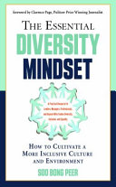 Essential Diversity Mindset  How to Cultivate a More Inclusive Culture and Environment