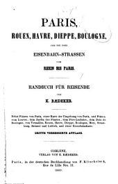Paris, Rouen, Havre, Dieppe, Boulogne, und die drei eisenbahn-strassen vom Rhein bis Paris: Handbuch für reisende