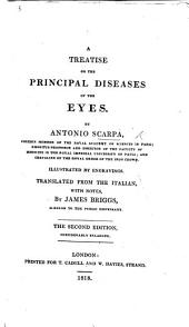 A Treatise on the principal diseases of the eyes. Translated from the Italian, with notes, by J. Briggs. The second edition, considerably enlarged