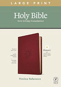 NLT Large Print Thinline Reference Bible  Filament Enabled Edition  Red Letter  Leatherlike  Berry  Book