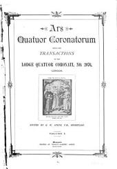 Ars Quatuor Coronatorum: Being the Transactions of the Quatuor Coronati Lodge No. 2076, London, Volume 1