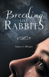 Breeding Like Rabbits Book PDF