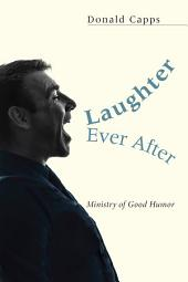 Laughter Ever After: Ministry of Good Humor