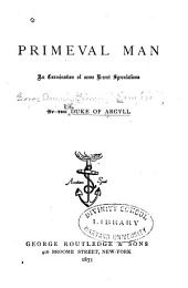 Primeval Man: An Exhibition of Some Recent Speculations
