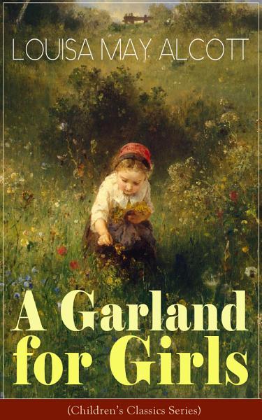 A Garland for Girls (Children's Classics Series)