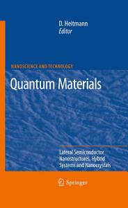 Quantum Materials  Lateral Semiconductor Nanostructures  Hybrid Systems and Nanocrystals