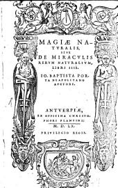 Magia naturalis sive de miraculis rerum naturalium