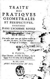 Traité des pratiques géométrales et perspectives enseignées dans l'Académie royale de la peinture et sculpture par A. Bosse