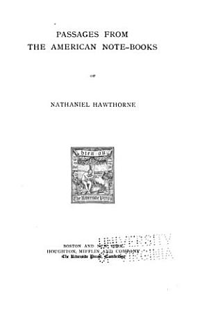 The Works of Nathaniel Hawthorne  Passages from the French and Italian note books  c1883 PDF