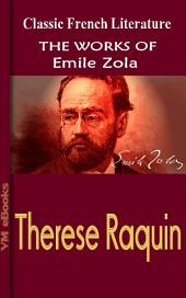 Therese Raquin: Works Of Zola