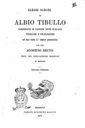 Elegie scelte di Albio Tibullo corredate di copiose note italiane storiche e filologiche ad uso della 3. classe ginnasiale dal sac. Agostino Bruno
