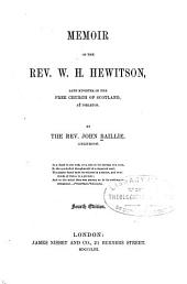 Memoir of the Rev. W.H. Hewitson: late minister of the Free Church of Scotland, at Dirleton