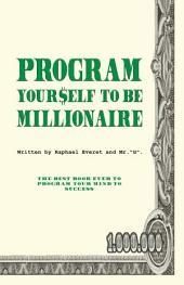 Program Yourself to be Millionaire