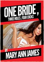 One Bride, Three Holes, Four Cocks or More