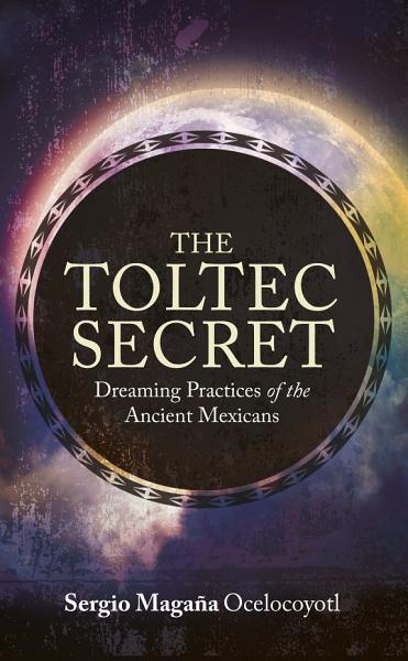 Download The Toltec Secret Book