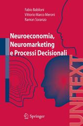 Neuroeconomia, neuromarketing e processi decisionali nell uomo
