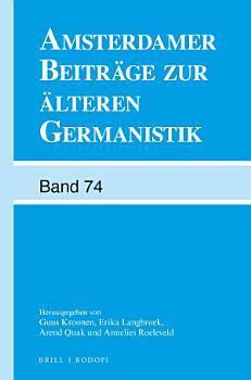 Amsterdamer Beitr  ge zur   lteren Germanistik  Band 74  2015  PDF