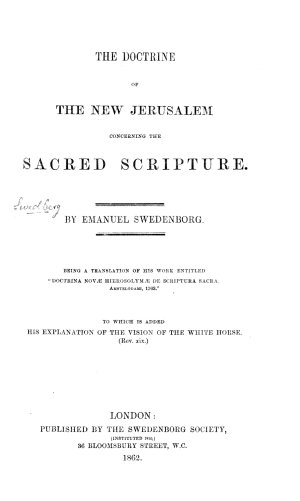 The New Jerusalem s Doctrine concerning the Holy Scripture     Translated from the original Latin  etc