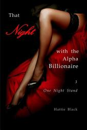 That Night with the Alpha Billionaire 3 (BWWM Interracial Romance Short Stories): One Night Stand
