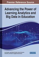 Advancing the Power of Learning Analytics and Big Data in Education PDF