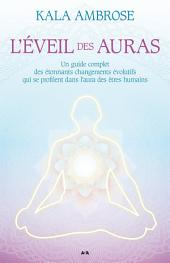L'éveil des auras: Un guide complet des étonnants changements évolutifs qui se profilent dans l'aura des êtres humains