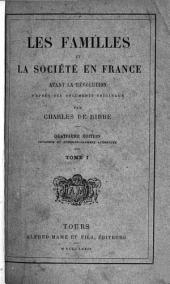 Les familles et la société en France avant la révolution: d'après des documents originaux, Volume1