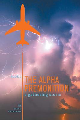 The Alpha Premonition: Book 1