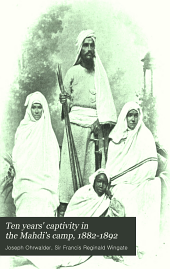 Ten Years' Captivity in the Mahdi's Camp, 1882-1892: From the Original Manuscripts of Father Joseph Ohrwalder