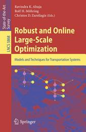 Robust and Online Large-Scale Optimization: Models and Techniques for Transportation Systems