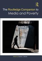 The Routledge Companion to Media and Poverty PDF