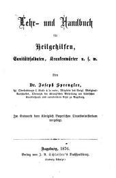 Lehr- und Handbuch für Heilgehilfen, Sanitätssoldaten, Krankenwärter u.s.w: Von Dr. Joseph Sprengler