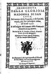 Cronichetta Della Gloriosa Madonna Di San Luca, Del monte della Guardia, e de' suoi Miracoli, dal suo principio insino all'Anno 1577: E dell'origine del Convento delle Venerande Monache di San Mattia