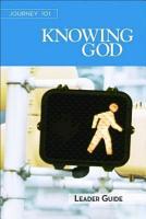 Journey 101  Knowing God Leader Guide PDF