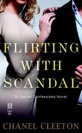 Flirting with Scandal: Capital Confessions