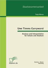 Uwe Timms Currywurst: Analyse und Interpretation fr Schule und Studium