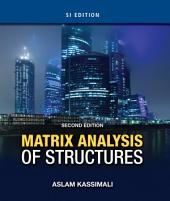 Matrix Analysis of Structures SI Version: Edition 2