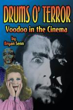 Drums of Terror: Voodoo in the Cinema