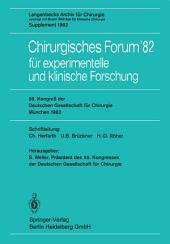 Chirurgisches Forum'82 für experimentelle und klinische Forschung: 99. Kongreß der Deutschen Gesellschaft für Chirurgie, München, 14. bis 17. April 1982