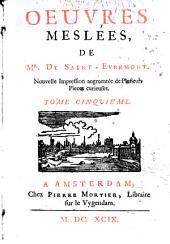 Oeuvres meslées de mr. de Saint-Evremont. ... Tome premier [-sixieme]: Volume5