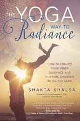 The Yoga Way To Radiance Book PDF