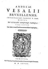 Andreae Vesalii Bruxellensis, ... De humani corporis fabrica libri septem. Cum indice rerum and uerborum memorabilium locupletissimo